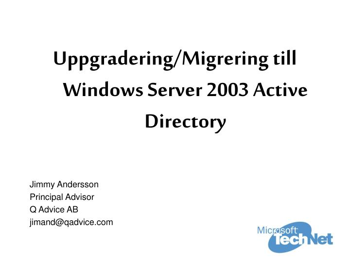 Uppgradering/Migrering till Windows Server 2003 Active Directory