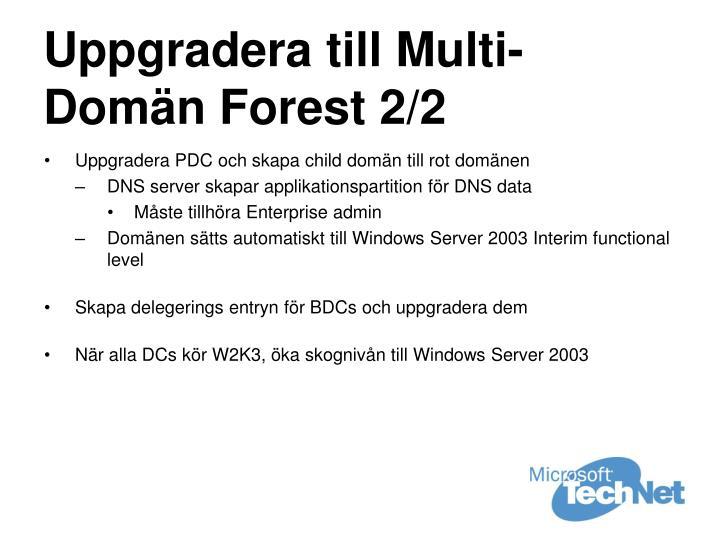 Uppgradera till Multi-Domän Forest 2/2