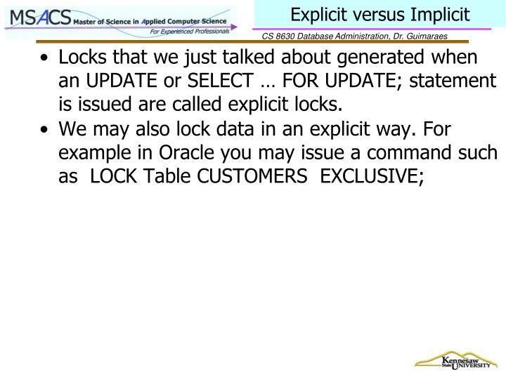 Explicit versus Implicit