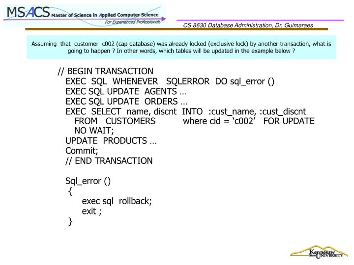 Assuming  that  customer  c002 (cap database) was already locked (exclusive lock) by another transaction, what is going to happen ? In other words, which tables will be updated in the example below ?