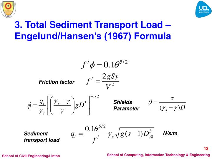 3. Total Sediment Transport Load – Engelund/Hansen's (1967) Formula