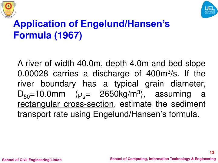 Application of Engelund/Hansen's Formula (1967)