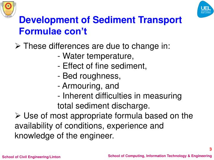 Development of Sediment Transport Formulae con't
