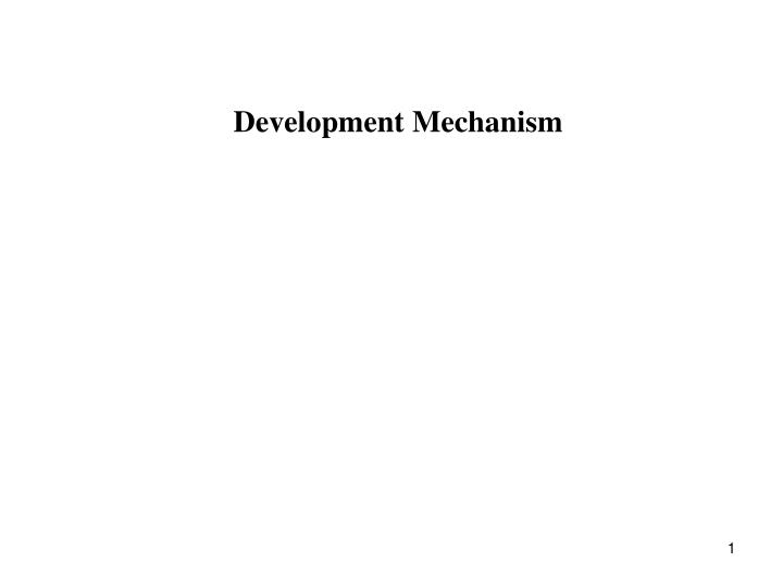 Development Mechanism