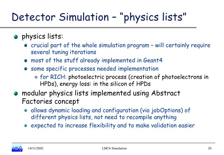 "Detector Simulation – ""physics lists"""