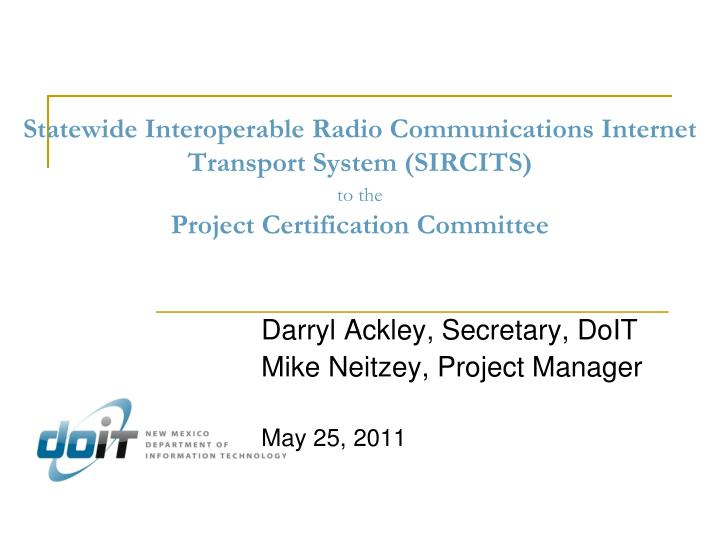 Statewide Interoperable Radio Communications Internet Transport System (SIRCITS)