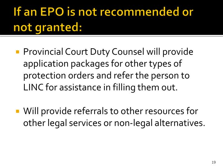 If an EPO is not recommended or not granted: