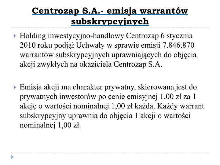 Centrozap S.A.- emisja warrantów subskrypcyjnych