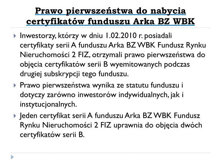 Prawo pierwszeństwa do nabycia certyfikatów funduszu Arka BZ WBK