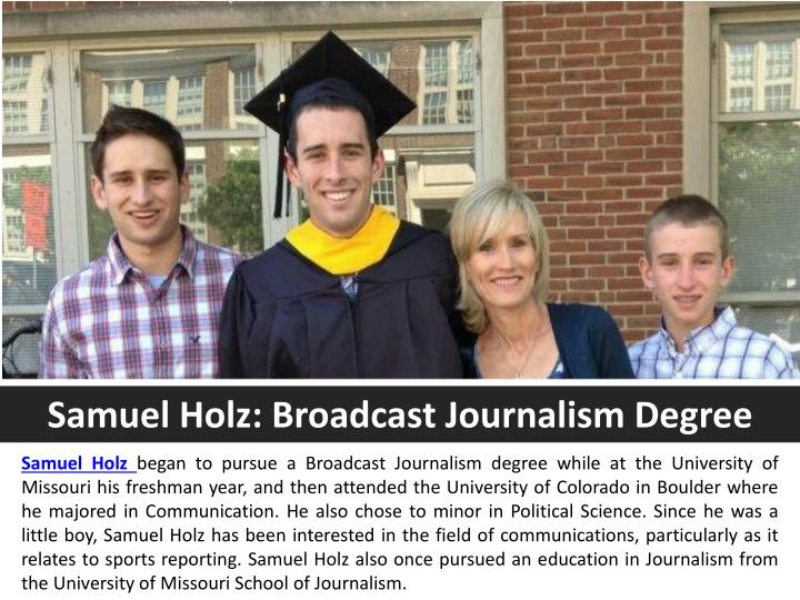 Samuel Holz: Broadcast Journalism Degree