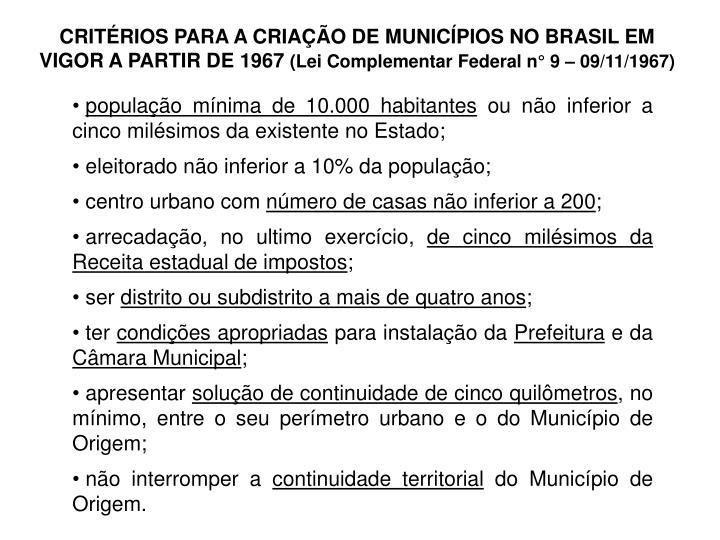 CRITÉRIOS PARA A CRIAÇÃO DE MUNICÍPIOS NO BRASIL EM VIGOR A PARTIR DE 1967