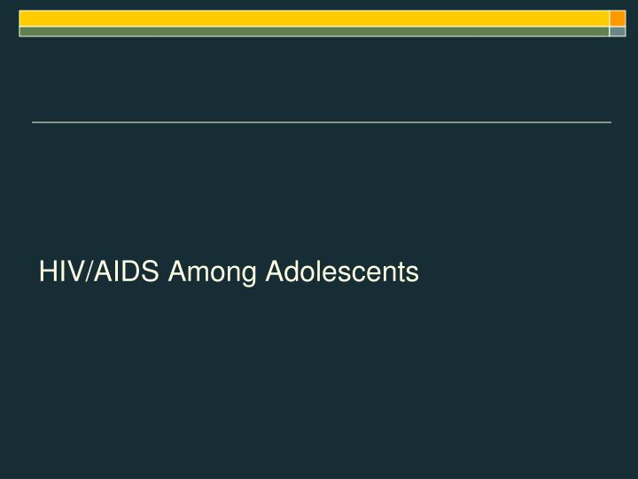 HIV/AIDS Among Adolescents