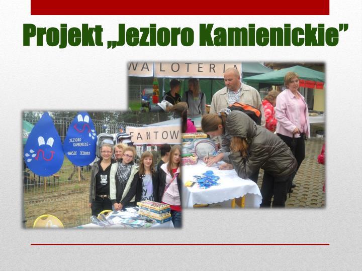"""Projekt """"Jezioro Kamienickie"""""""