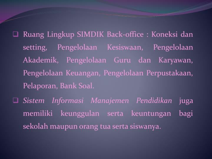 Ruang Lingkup SIMDIK Back-office :