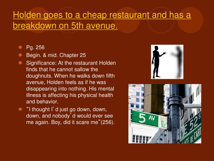 Holden goes to a cheap restaurant and has a breakdown on 5th avenue.