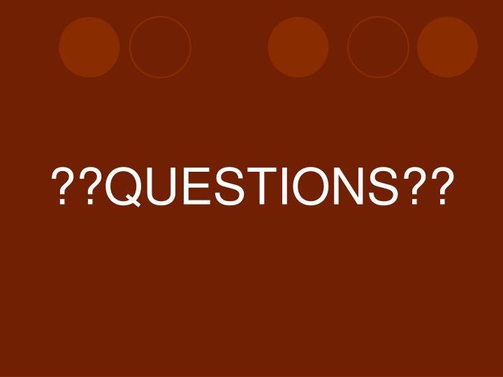 ??QUESTIONS??