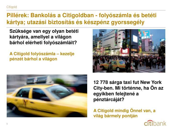 Pillérek: Bankolás a Citigoldban - folyószámla és betéti kártya; utazási biztosítás és készpénz gyorssegély