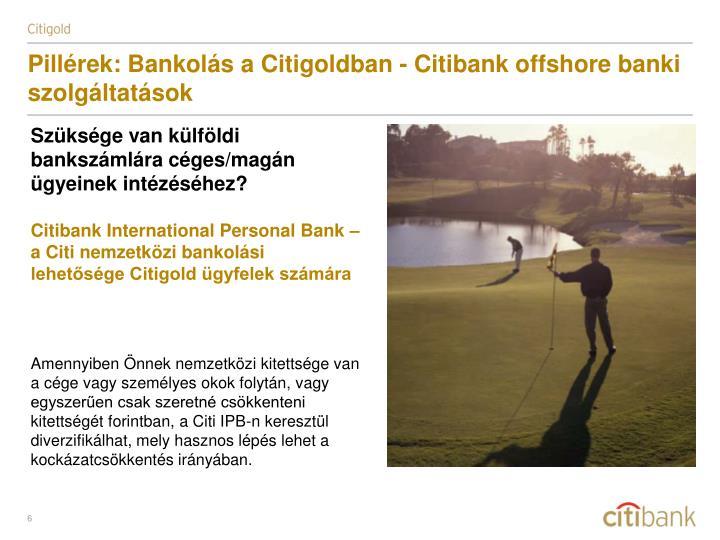 Pillérek: Bankolás a Citigoldban - Citibank offshore banki szolgáltatások