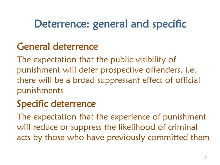 general and specific deterrence theory Unit 2: theories of punishment key terms: utilitarianism, retributivism, specific  deterrence, general deterrence one of the most important questions in criminal.