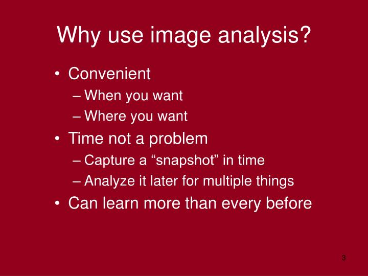 Why use image analysis