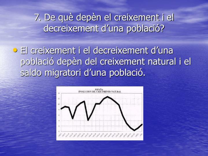7. De què depèn el creixement i el decreixement d'una població?