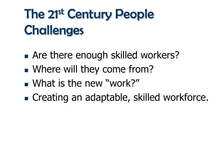 The 21 st century people challenges
