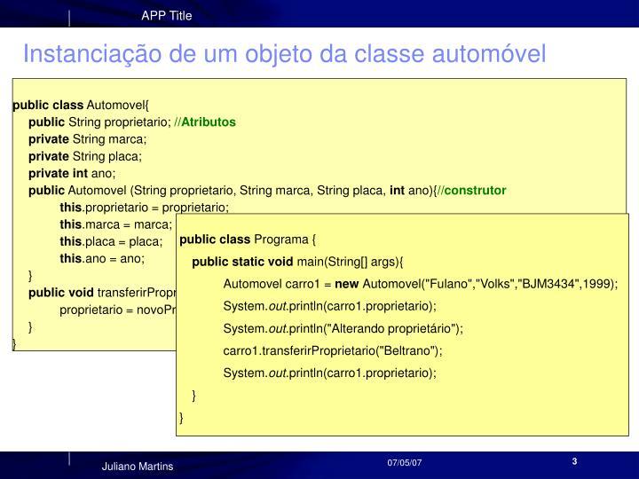 Instanciação de um objeto da classe automóvel