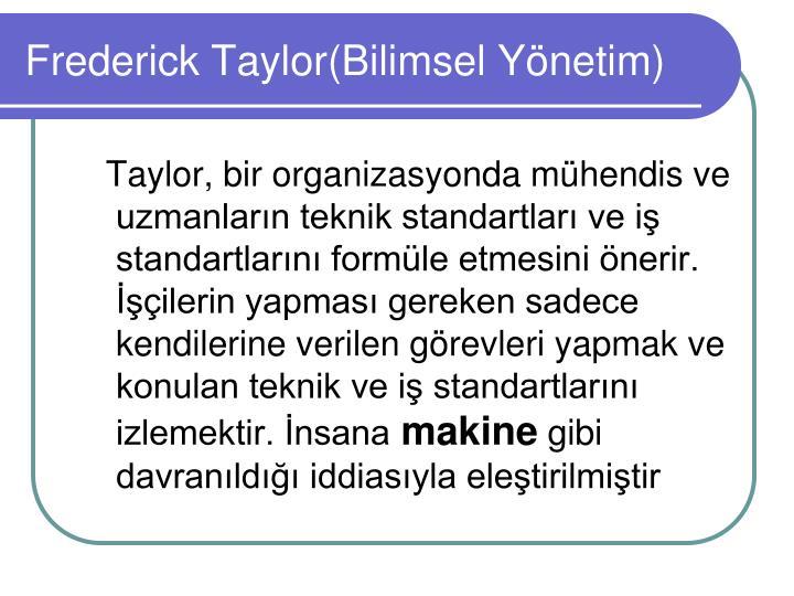 Frederick Taylor(Bilimsel Yönetim)
