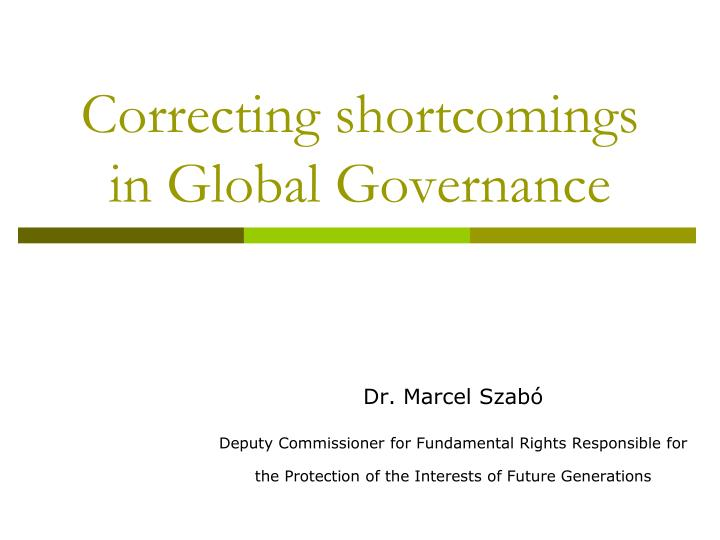 Correcting shortcomings in global governance