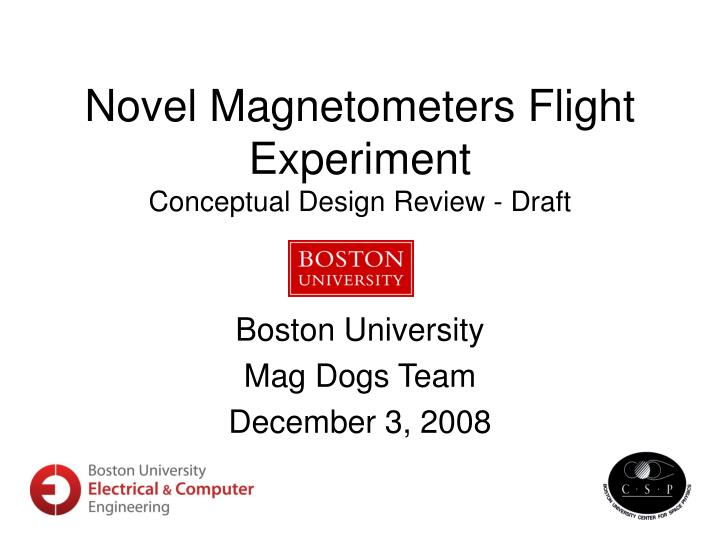 Novel magnetometers flight experiment conceptual design review draft