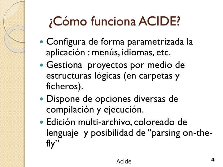 ¿Cómo funciona ACIDE?