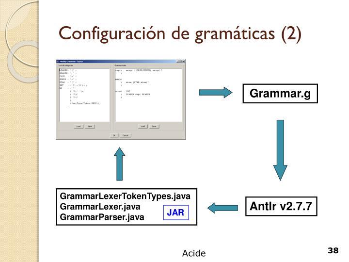 Configuración de gramáticas (2)