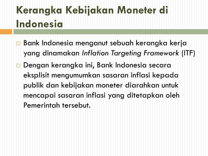 Kerangka Kebijakan Moneter di Indonesia