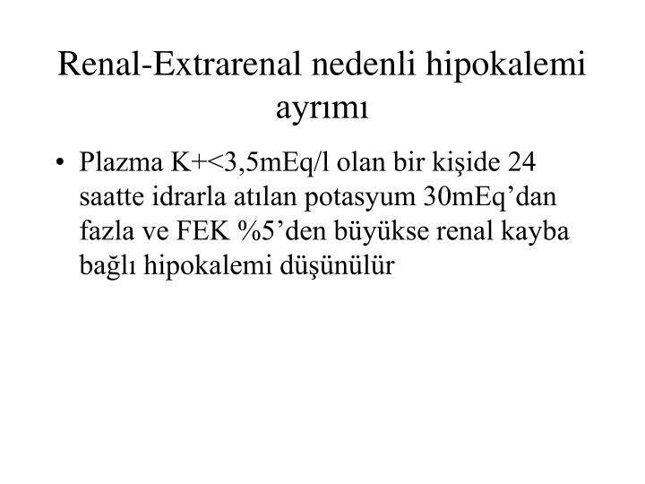 Renal-Extrarenal nedenli hipokalemi ayrımı