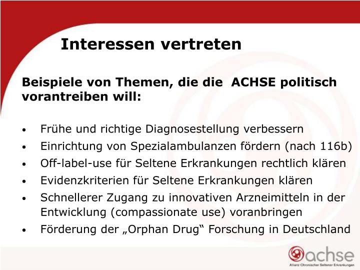 Beispiele von Themen, die die  ACHSE politisch vorantreiben will: