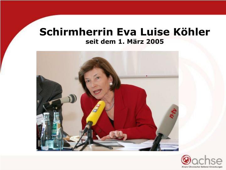Schirmherrin Eva Luise Köhler