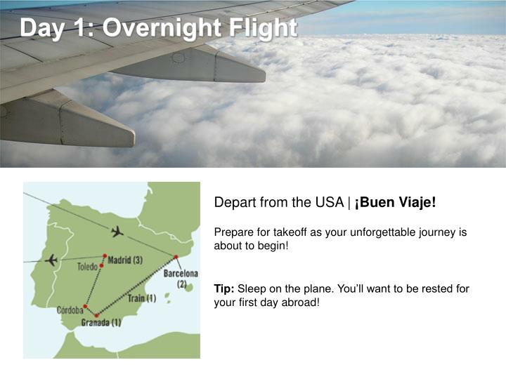 Day 1: Overnight Flight