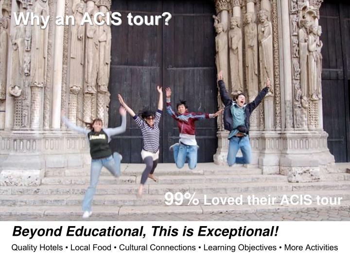 Why an ACIS tour?