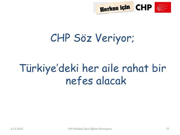 CHP Söz Veriyor;