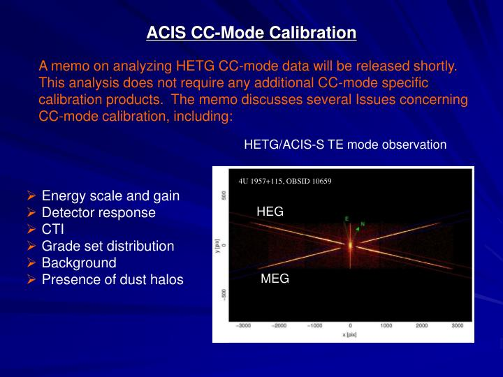A memo on analyzing HETG CC-mode data will be released shortly. This analysis does not require any additional CC-mode specific calibration products.  The memo discusses several Issues concerning CC-mode calibration, including: