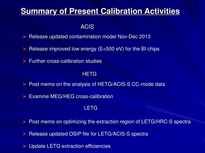 Summary of Present Calibration Activities