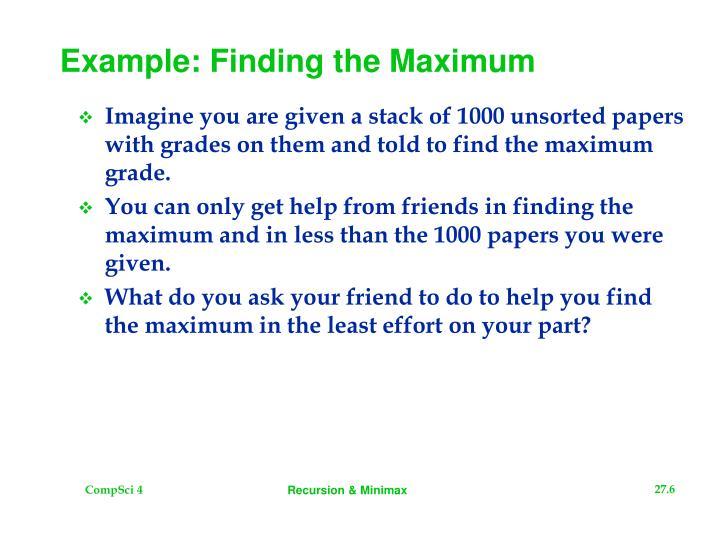 Example: Finding the Maximum