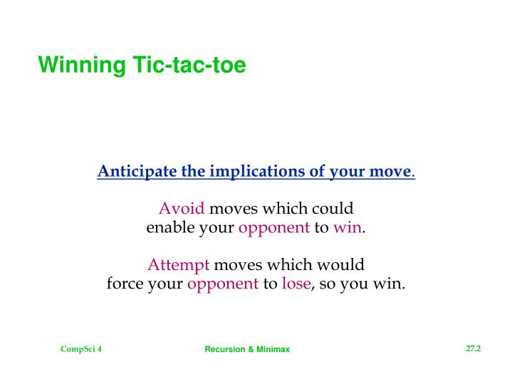 Anticipate the implications of your move