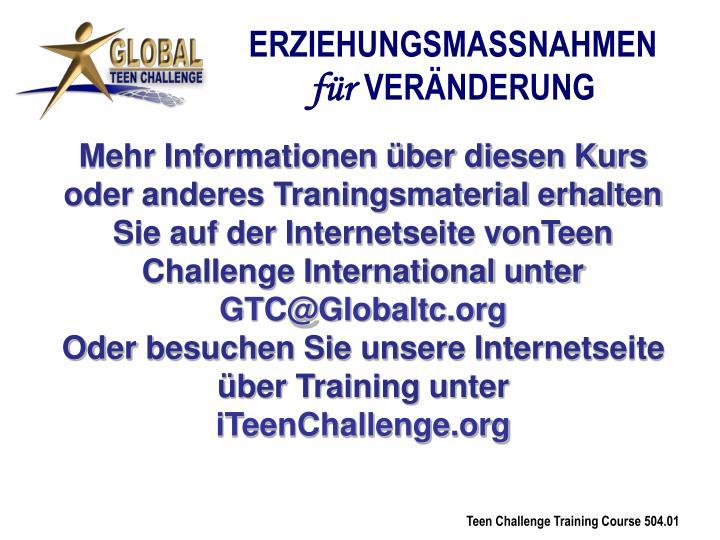 Mehr Informationen über diesen Kurs oder anderes Traningsmaterial erhalten Sie auf der Internetseite vonTeen Challenge International unter