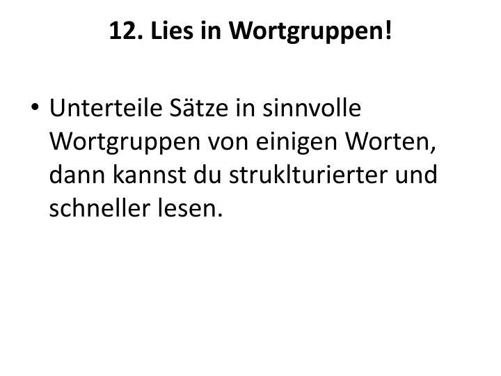 12. Lies in Wortgruppen!