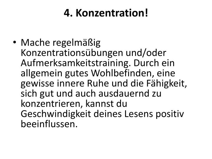 4. Konzentration!