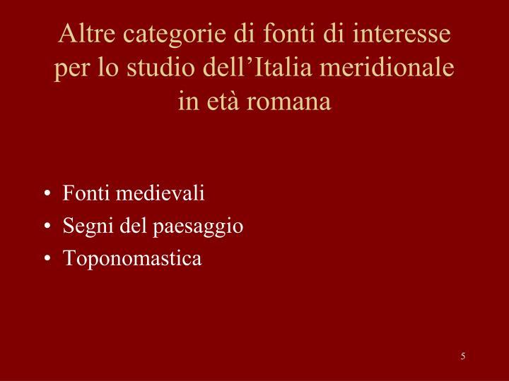 Altre categorie di fonti di interesse per lo studio dell'Italia meridionale in età romana