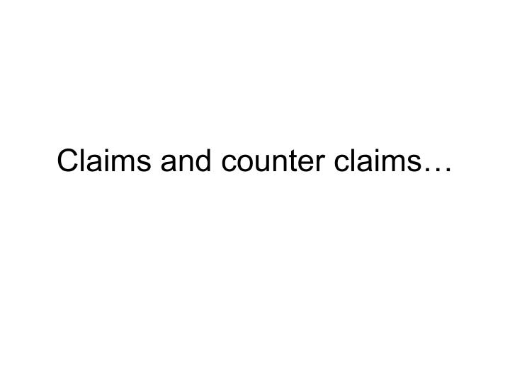 Claims and counter claims