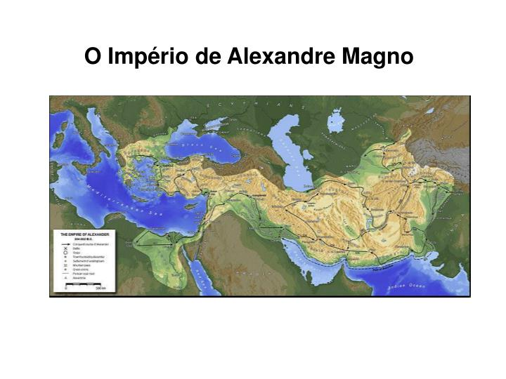 O Império de Alexandre Magno