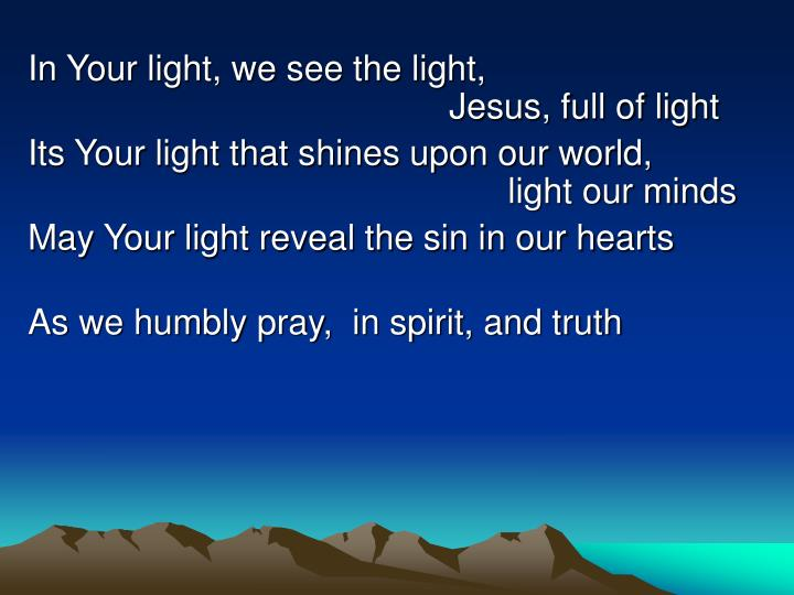 In Your light, we see the light,